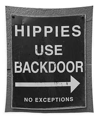 Hippies Use Back Door Tapestry
