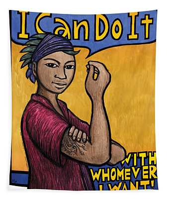 I Can Do It With Whomever I Want Tapestry by Ricardo Levins Morales
