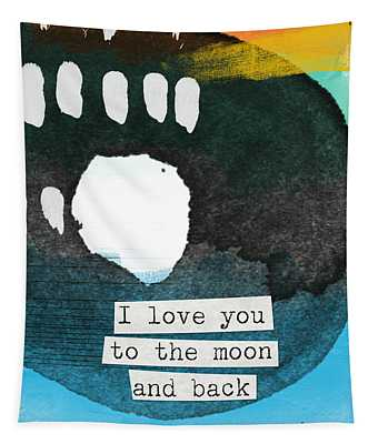 I Love You To The Moon And Back- Abstract Art Tapestry