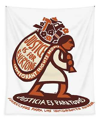 Justice Is For Everyone / Justicia Es Para Todos Tapestry by Ricardo Levins Morales
