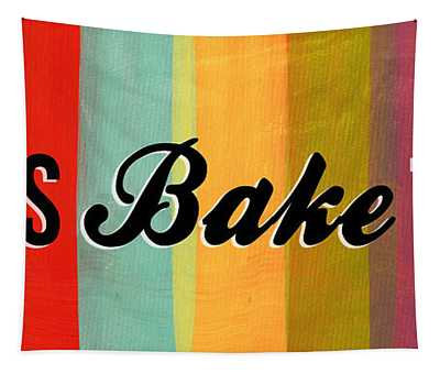 Let's Bake This Tapestry