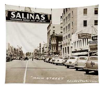 Main Street Salinas California 1941 Tapestry