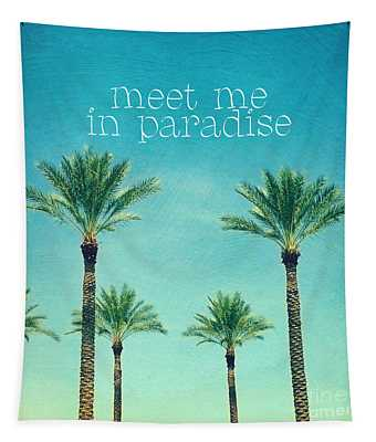 Meet Me In Paradise- Palm Trees With Typography Tapestry