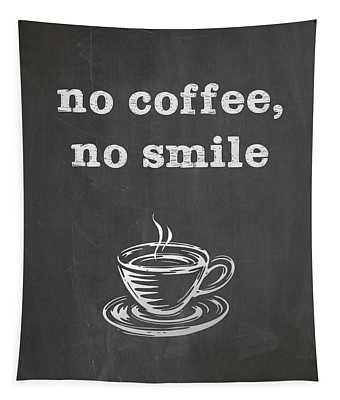 No Coffee No Smile Tapestry