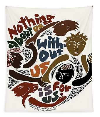 Nothing About Us Tapestry by Ricardo Levins Morales