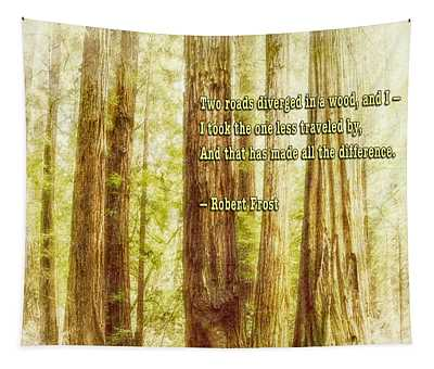 Robert Frost Quote And Muir Woods Tapestry