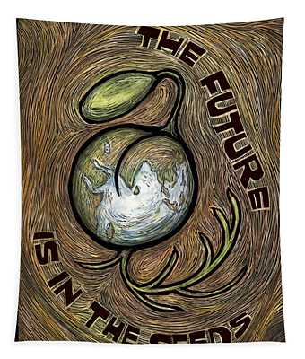 The Future Is In The Seeds Tapestry by Ricardo Levins Morales