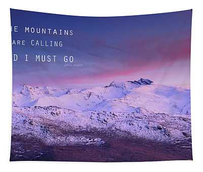 The Mountains Are Calling And I Must Go John Muir Tapestry
