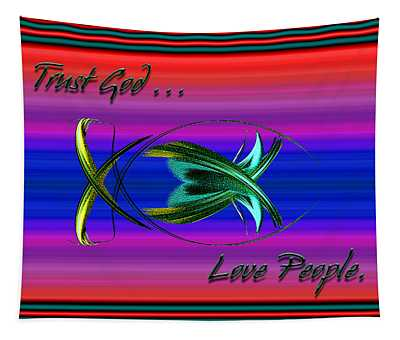 Trust God - Love People Tapestry