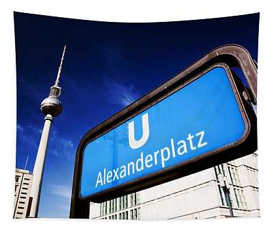 Ubahn Alexanderplatz Sign And Television Tower Berlin Germany Tapestry