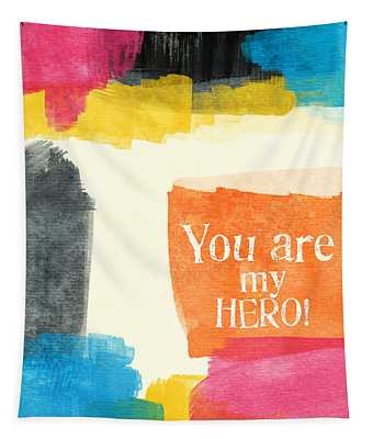 You Are My Hero- Colorful Greeting Card Tapestry
