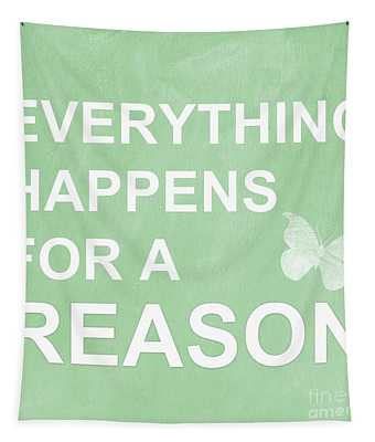 Everything For A Reason Tapestry