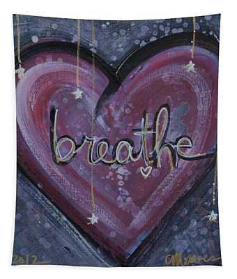 Heart Says Breathe Tapestry
