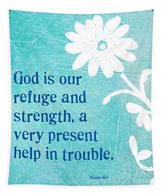 Refuge And Strength Tapestry