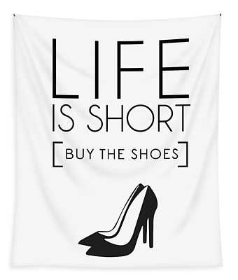 Life Is Short , Buy The Shoes - Minimalist Print - Typography - Quote Poster Tapestry
