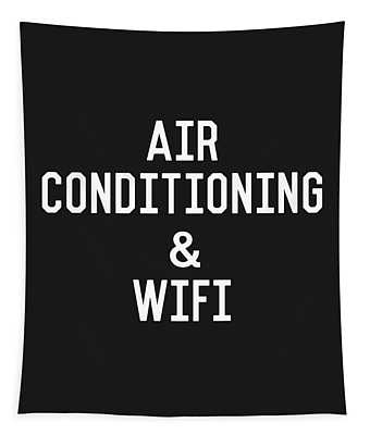 Air Conditioning And Wifi- Art By Linda Woods Tapestry
