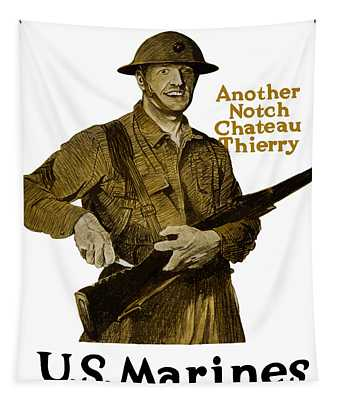 Another Notch Chateau Thierry -- Us Marines Tapestry