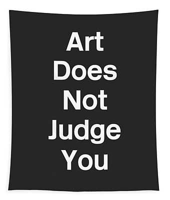 Art Does Not Judge- Art By Linda Woods Tapestry