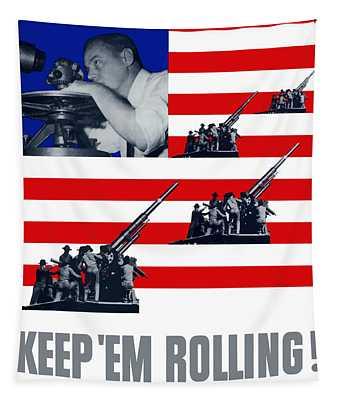 Artillery -- Keep 'em Rolling Tapestry