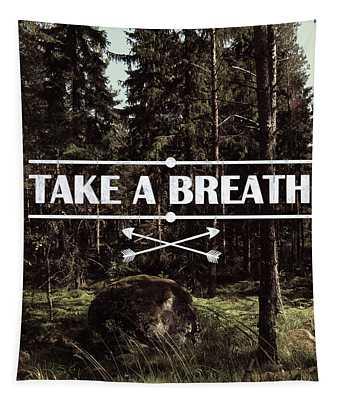 Take A Breath Tapestry