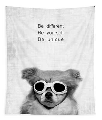 Be Different Be Yoursef Be Unique Tapestry