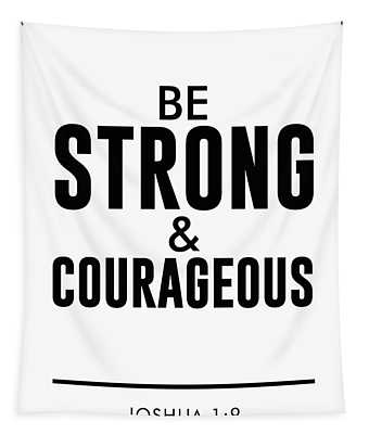 Be Strong And Courageous - Joshua 1 9 - Bible Verses Art Tapestry