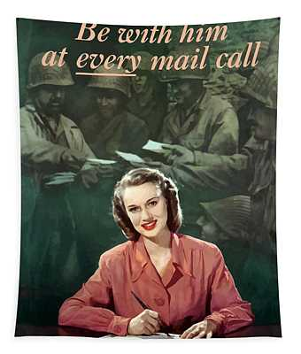 Be With Him At Every Mail Call Tapestry