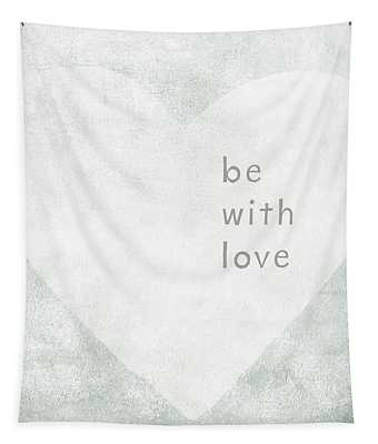 Be With Love - Art By Linda Woods Tapestry
