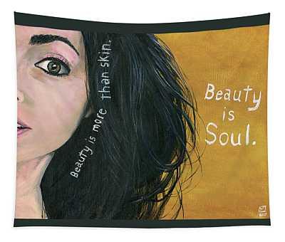 Beauty Is Soul Tapestry