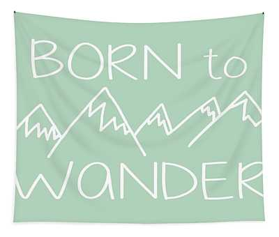 Born To Wander Tapestry