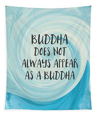 Buddha Does Not Always Appear As A Buddha-zen Art By Linda Woods Tapestry