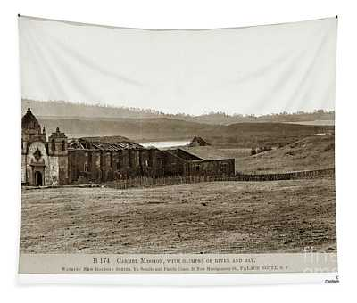 Carmel Mission, With Glimpse Of River And Bay Circa 1880 Tapestry