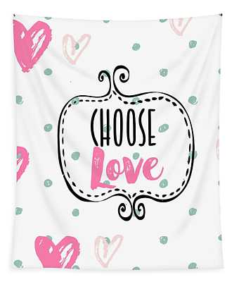 Choose Love Tapestry