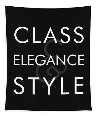 Class, Elegance, Style - Minimalist Print - Typography - Quote Poster Tapestry