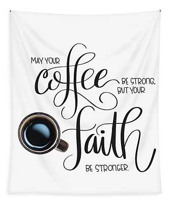 Coffee And Faith Tapestry