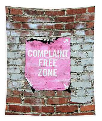 Complaint Free Zone- Fine Art Photo By Linda Woods Tapestry