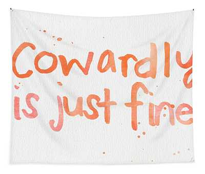 Cowardly Tapestry
