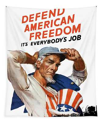 Defend American Freedom It's Everybody's Job Tapestry