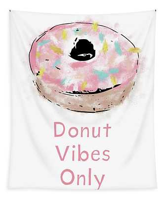 Donut Vibes Only- Art By Linda Woods Tapestry
