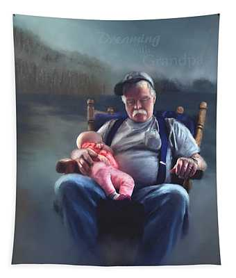 Dreaming With Grandpa Tapestry