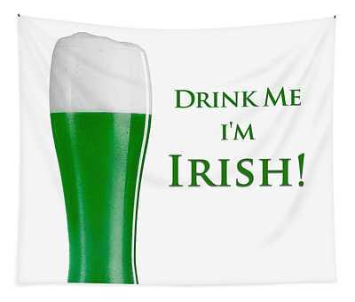 Drink Me I'm Irish Tapestry