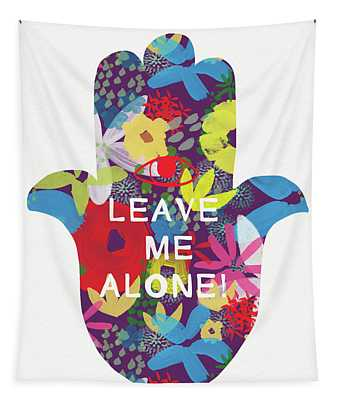 Floral Leave Me Alone Hamsa-art By Linda Woods Tapestry