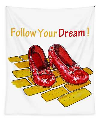 Follow Your Dream Ruby Slippers Wizard Of Oz Tapestry