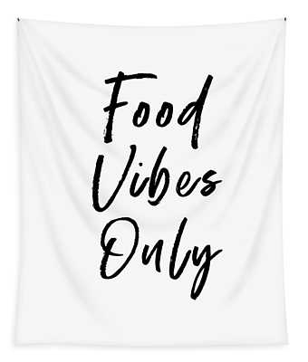 Food Vibes Only White- Art By Linda Woods Tapestry