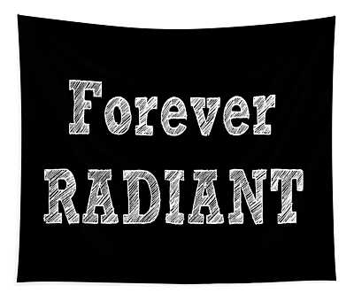 Forever Radiant Positive Self Love Quote Prints Beauty Quotes Tapestry