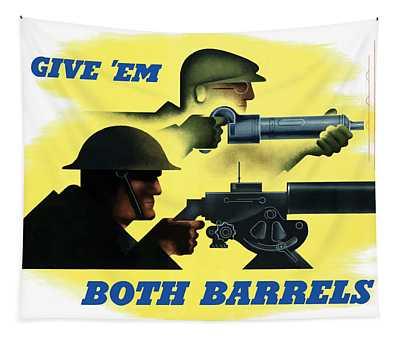 Give Em Both Barrels - Ww2 Propaganda Tapestry