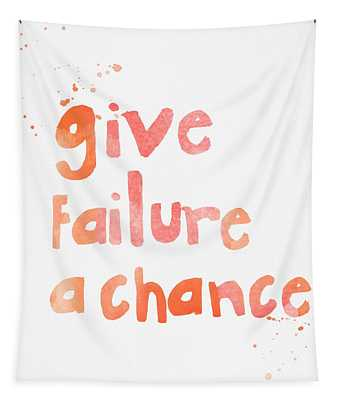 Give Failure A Chance Tapestry