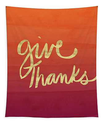 Give Thanks Orange Ombre- Art By Linda Woods Tapestry
