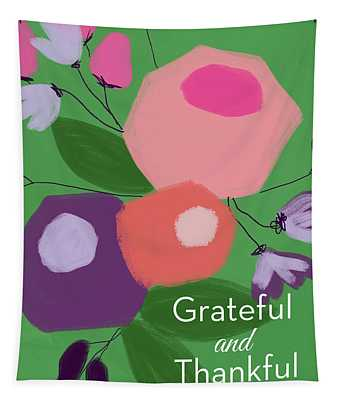 Grateful And Thankful Flowers 1- Art By Linda Woods Tapestry