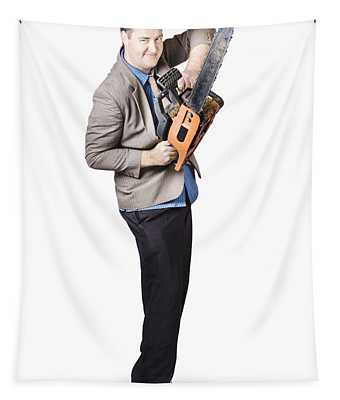 Happy Businessman Holding Chainsaw Tapestry
